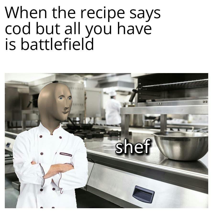 Battlefield Shef meme memes chef chefmemes chefstyle cooking cookingmemes food foodmeme…
